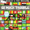 BOB MARLEY, SO MUCH TROUBLE ( VINYL 45 TOURS)
